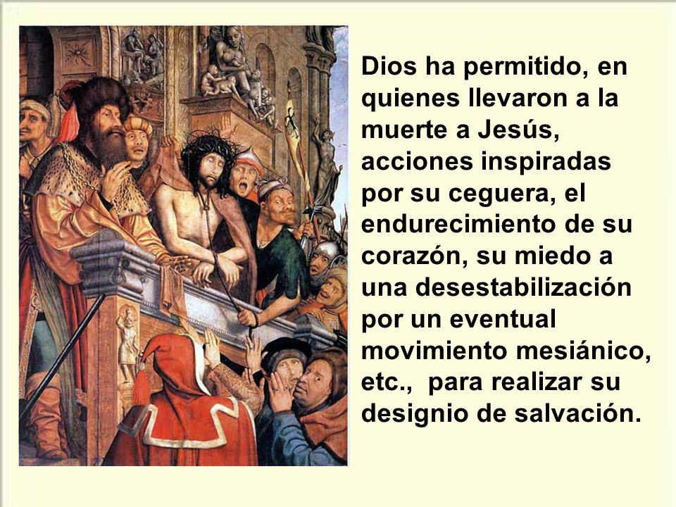 La muerte violenta de Jesús no fue fruto del azar en una desgraciada constelación de circunstancias. Pertenece al misterio del designio de Dios, como