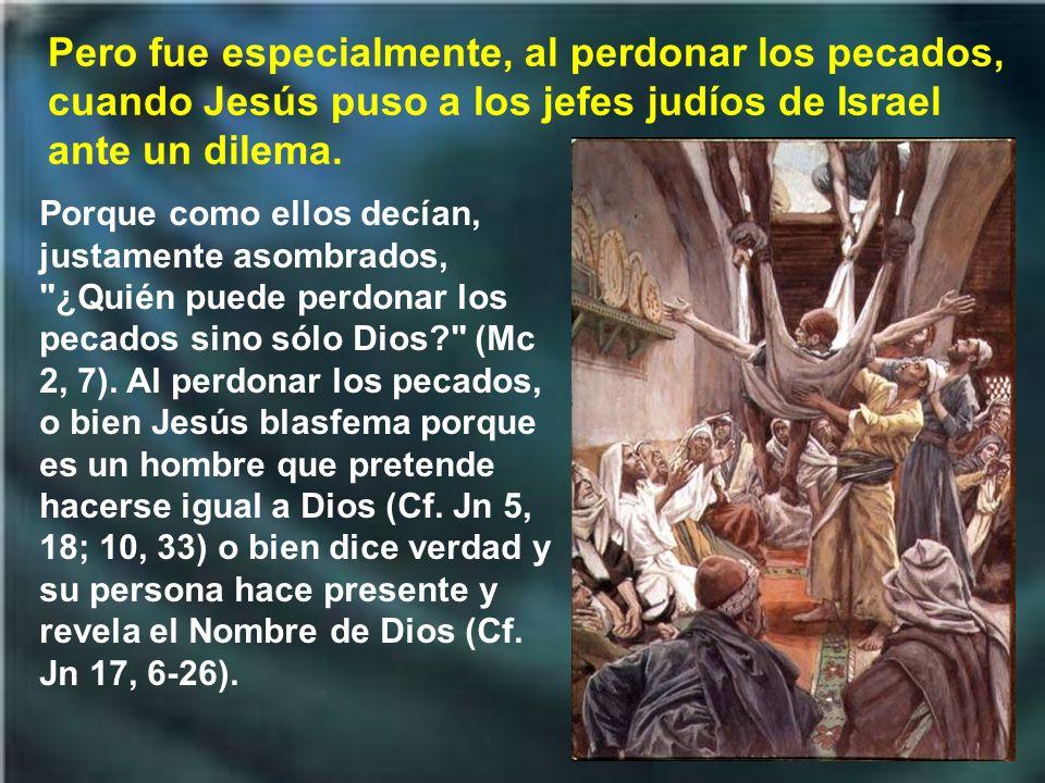 Jesús les escandalizó sobre todo porque identificó su conducta misericordiosa hacia los pecadores con la actitud de Dios mismo con respecto a ellos (C