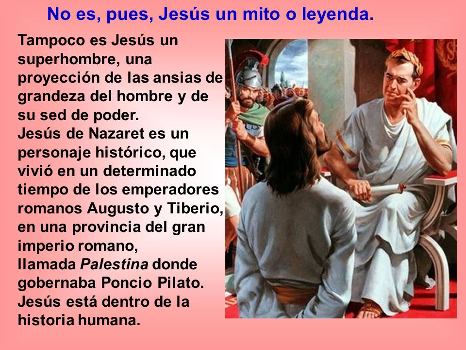 Tampoco es Jesús un superhombre, una proyección de las ansias de grandeza del hombre y de su sed de poder.