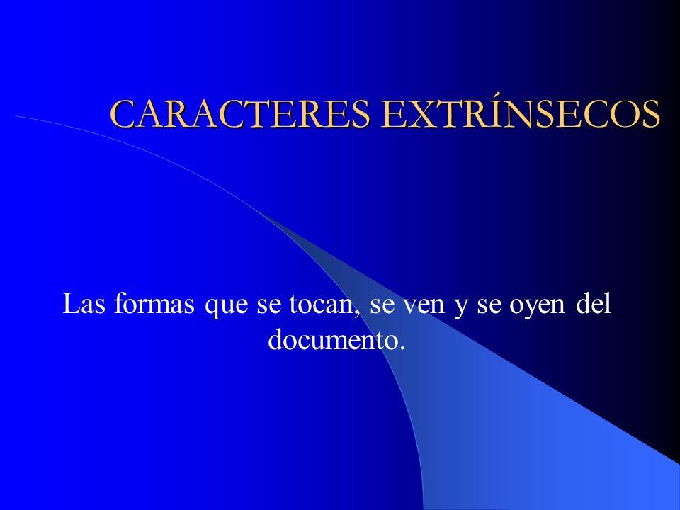 Concepto de formas extrínsecas Son las que forman la apariencia externa al ojo, al oído y a las manos No asumen la construcción del texto.