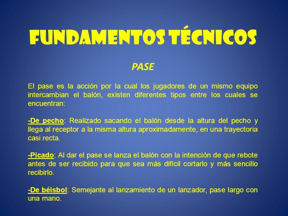 Fundamentos técnicos PASE El pase es la acción por la cual los jugadores de un mismo equipo intercambian el balón, existen diferentes tipos entre los