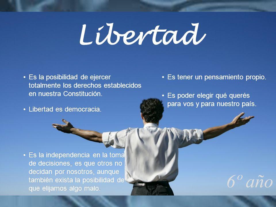 Es la posibilidad de ejercer totalmente los derechos establecidos en nuestra Constitución. Libertad es democracia. Es tener un pensamiento propio. Lib