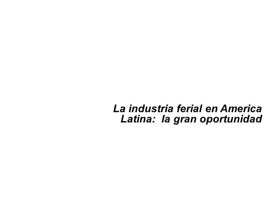 La industria ferial en America Latina: la gran oportunidad
