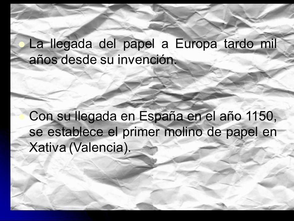 La llegada del papel a Europa tardo mil años desde su invención.