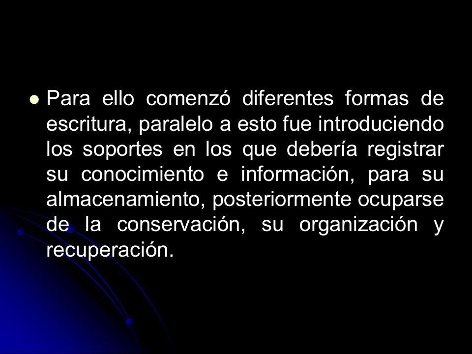 TABLILLAS DE ARCILLA A lo largo del desarrollo de la humanidad el hombre ha utilizado diferentes tipos de materiales para conservar y transmitir conocimientos.