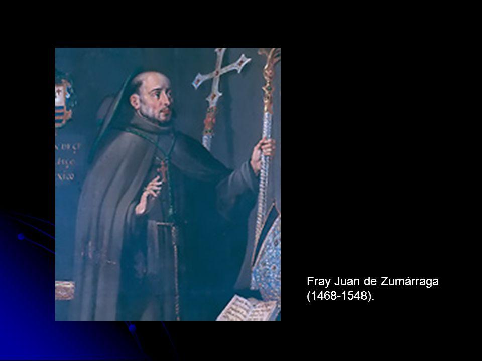 Fray Juan de Zumárraga (1468-1548).