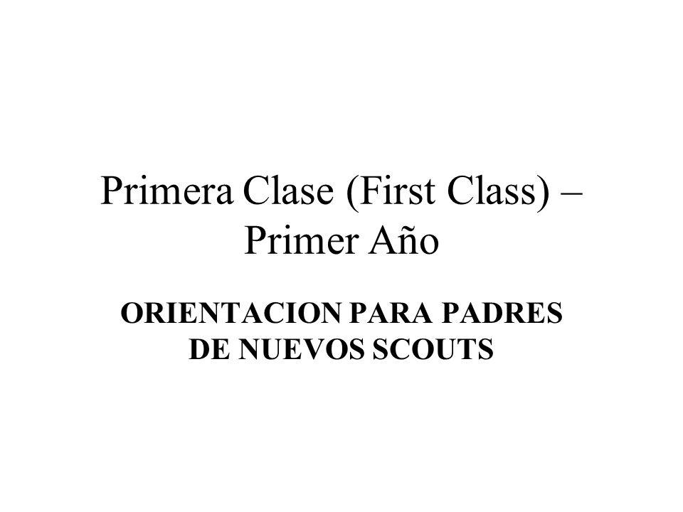 Primera Clase (First Class) – Primer Año ORIENTACION PARA PADRES DE NUEVOS SCOUTS