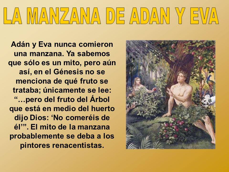 Adán y Eva nunca comieron una manzana.