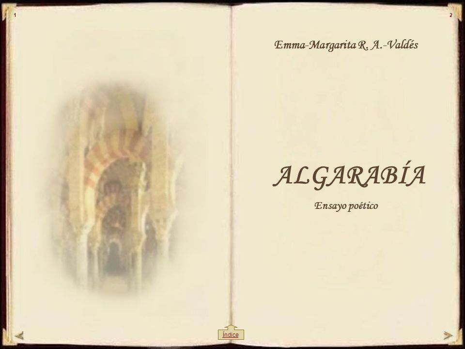 ALGARABÍA Emma-Margarita R. A.-Valdés Ensayo poético 12 Índice
