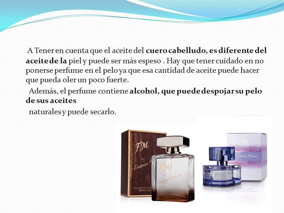 Las mejores horas: Las mejores horas para probar un perfume son las primeras de la mañana, el olfato no esta tan saturado de aromas y se puede distinguir mejor.