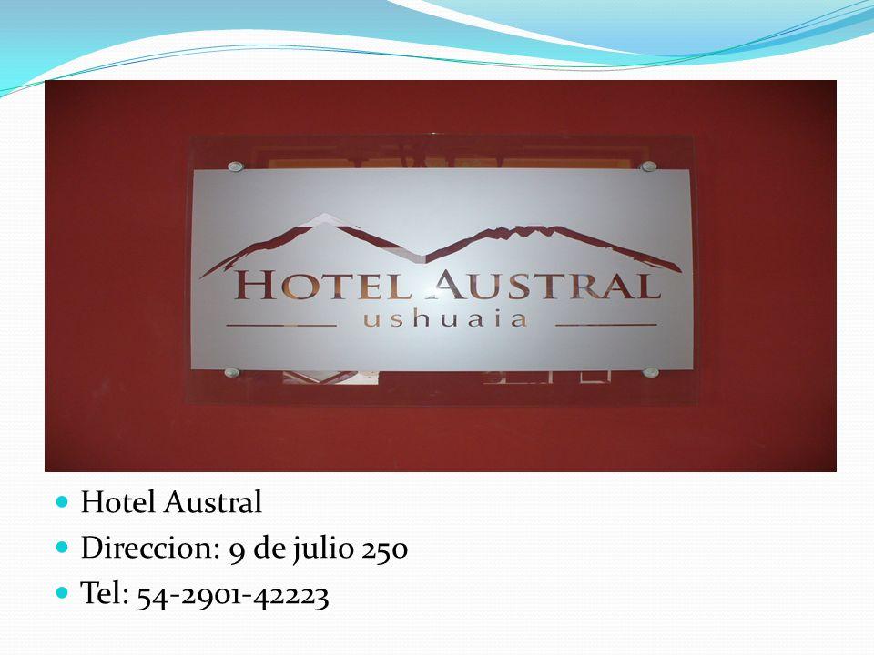 Hotel Austral Direccion: 9 de julio 250 Tel: 54-2901-42223