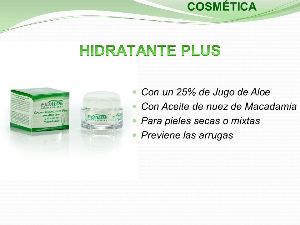 COSMÉTICA Con un 25% de Jugo de Aloe Con Aceite de nuez de Macadamia Para pieles secas o mixtas Previene las arrugas