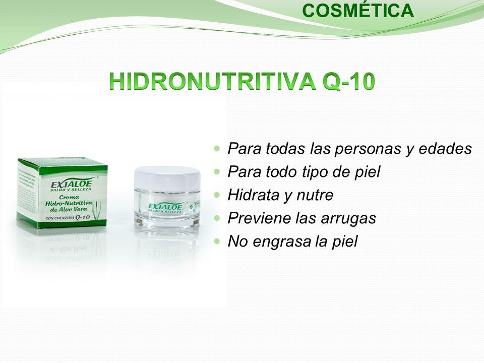 COSMÉTICA Para todas las personas y edades Para todo tipo de piel Hidrata y nutre Previene las arrugas No engrasa la piel
