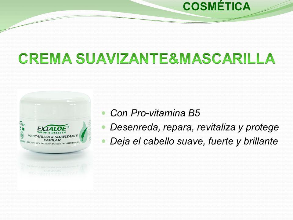 COSMÉTICA Con Pro-vitamina B5 Desenreda, repara, revitaliza y protege Deja el cabello suave, fuerte y brillante