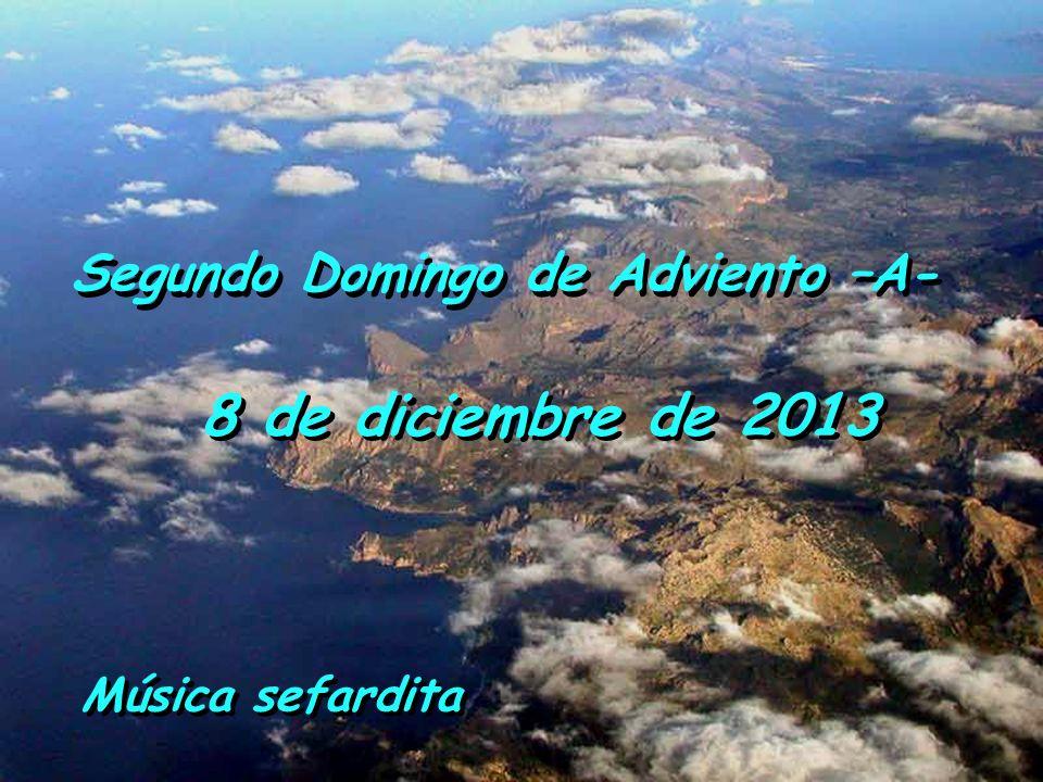 Segundo Domingo de Adviento –A- 8 de diciembre de 2013 Música sefardita