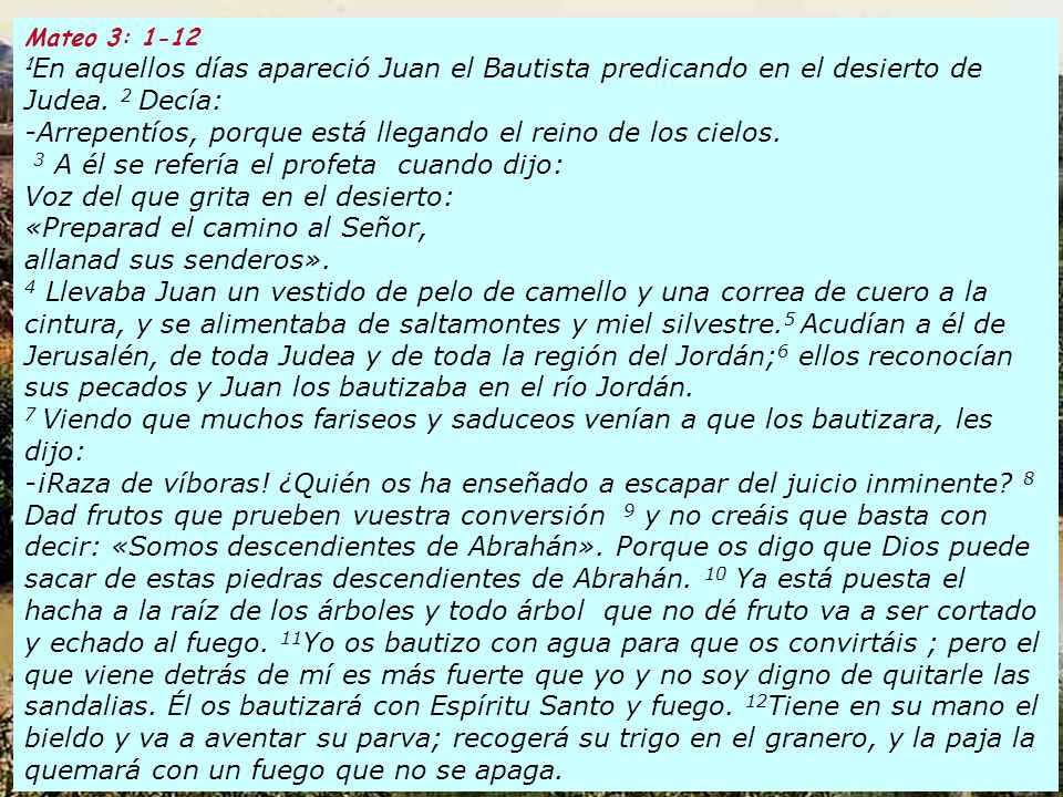 Río Jordán Mateo 3: 1-12 1 En aquellos días apareció Juan el Bautista predicando en el desierto de Judea.