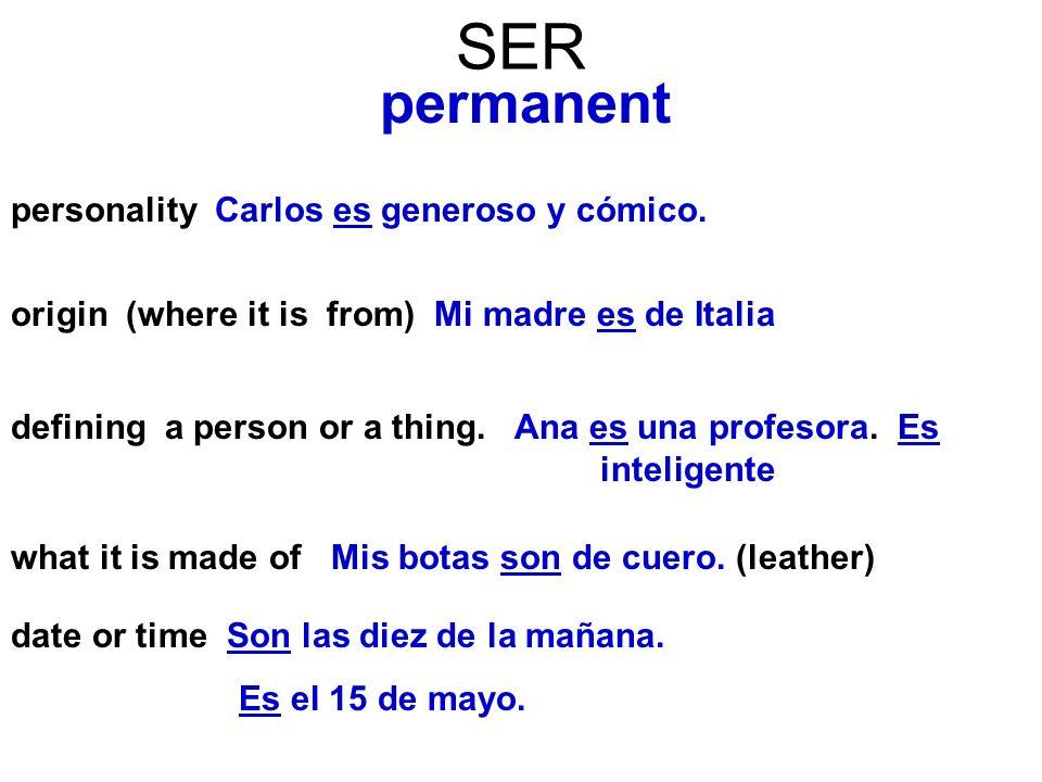 SER permanent personality Carlos es generoso y cómico.