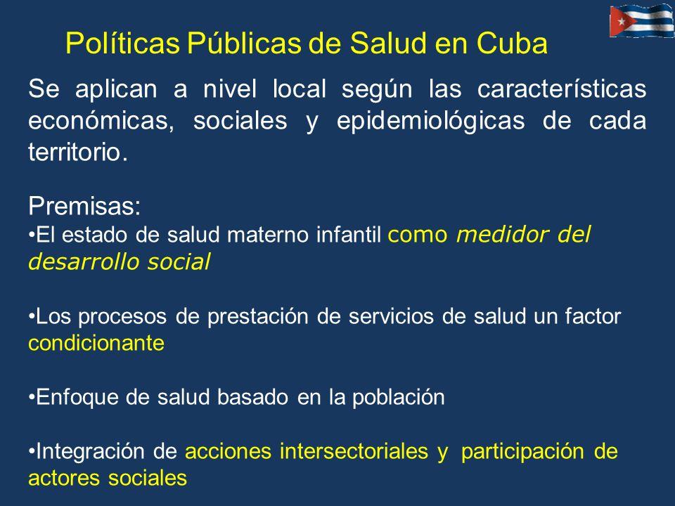Se aplican a nivel local según las características económicas, sociales y epidemiológicas de cada territorio. Premisas: El estado de salud materno inf