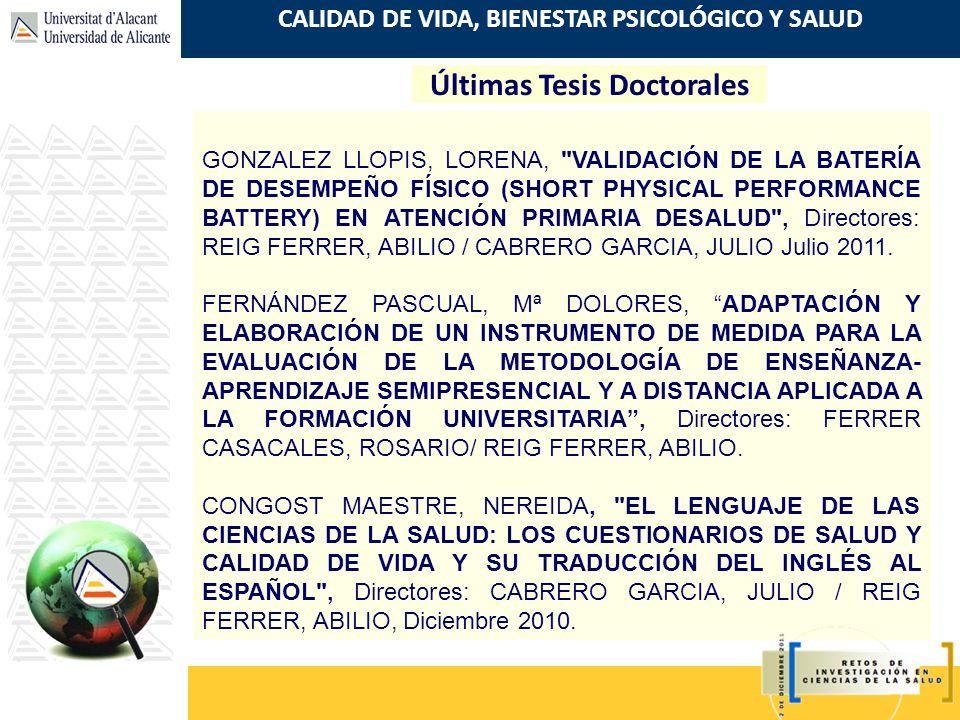CALIDAD DE VIDA, BIENESTAR PSICOLÓGICO Y SALUD Últimas Tesis Doctorales GONZALEZ LLOPIS, LORENA,
