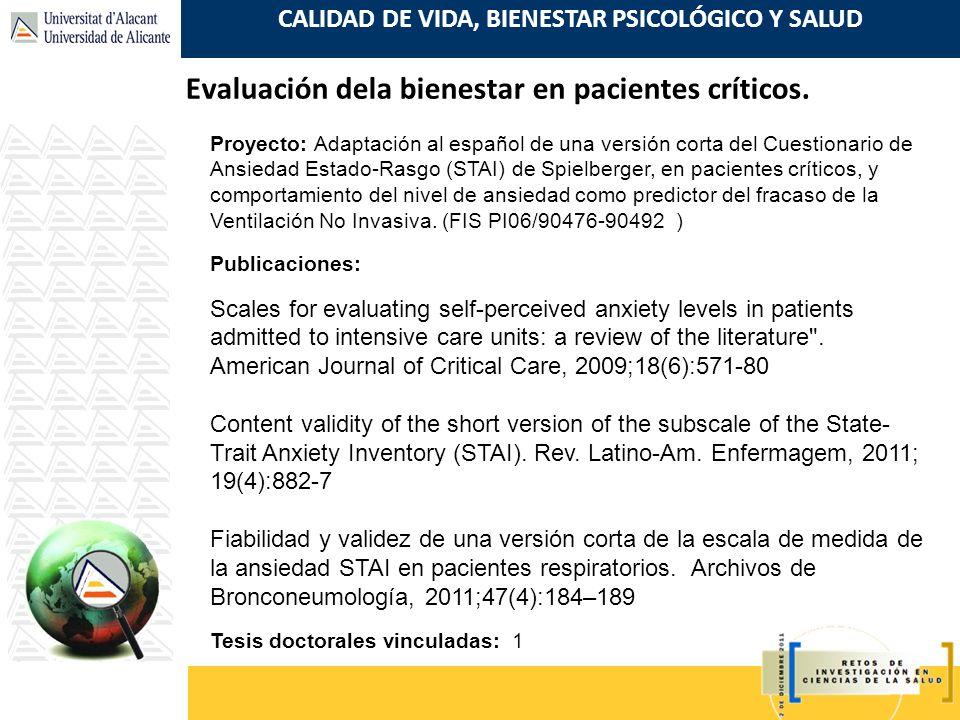 CALIDAD DE VIDA, BIENESTAR PSICOLÓGICO Y SALUD Evaluación dela bienestar en pacientes críticos. Proyecto: Adaptación al español de una versión corta d