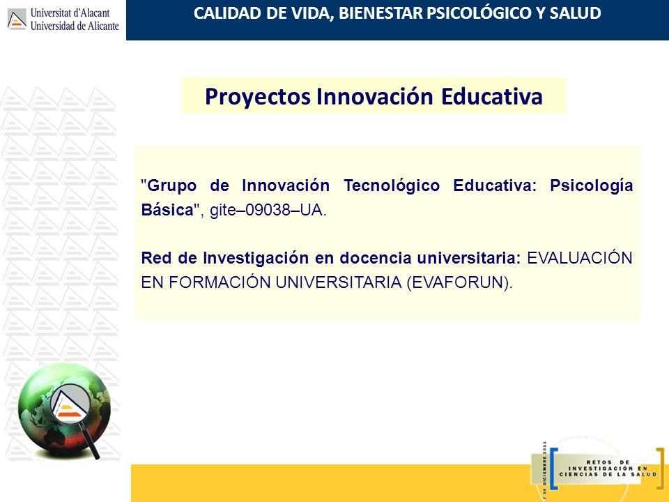CALIDAD DE VIDA, BIENESTAR PSICOLÓGICO Y SALUD Proyectos Innovación Educativa