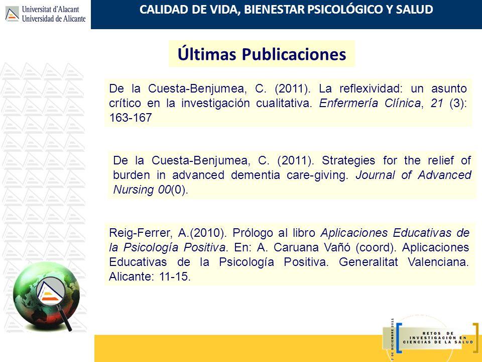 CALIDAD DE VIDA, BIENESTAR PSICOLÓGICO Y SALUD De la Cuesta-Benjumea, C. (2011). La reflexividad: un asunto crítico en la investigación cualitativa. E