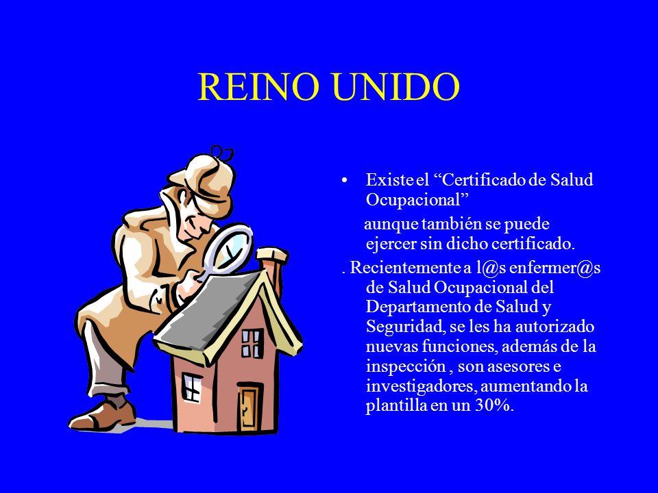 REINO UNIDO Existe el Certificado de Salud Ocupacional aunque también se puede ejercer sin dicho certificado.. Recientemente a l@s enfermer@s de Salud