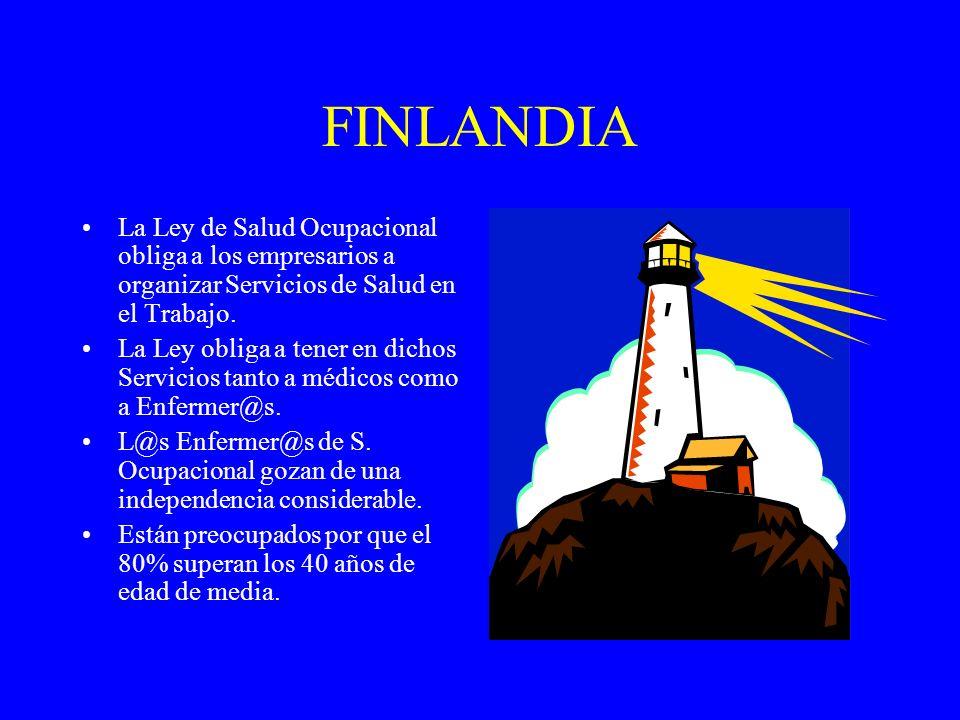 FINLANDIA La Ley de Salud Ocupacional obliga a los empresarios a organizar Servicios de Salud en el Trabajo. La Ley obliga a tener en dichos Servicios