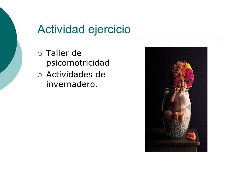 Actividad ejercicio Taller de psicomotricidad Actividades de invernadero.
