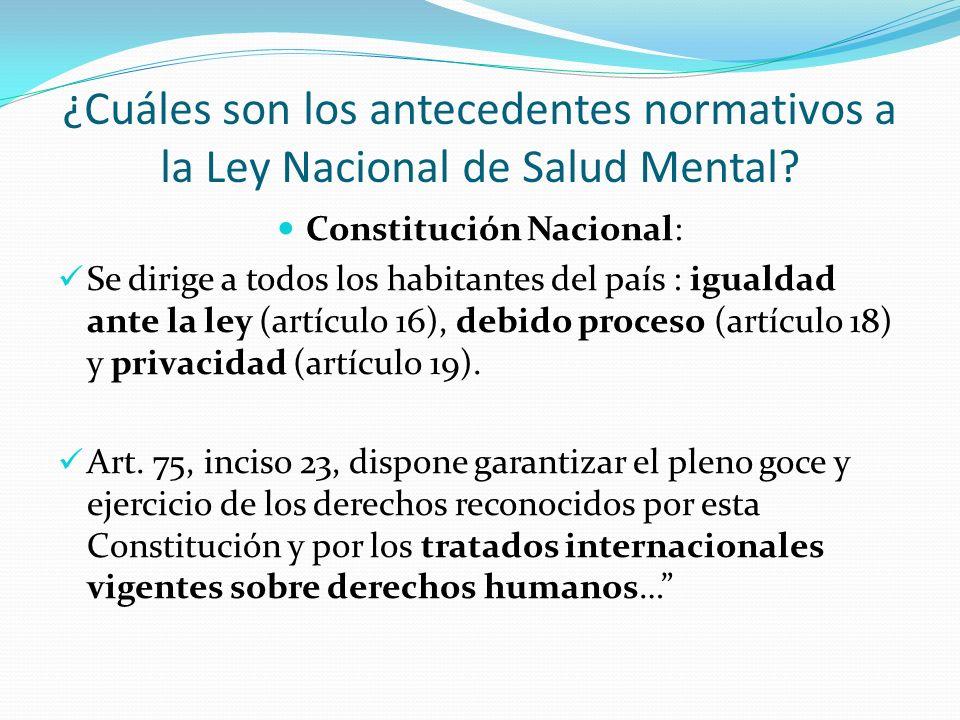 ¿Cuáles son los antecedentes normativos a la Ley Nacional de Salud Mental.