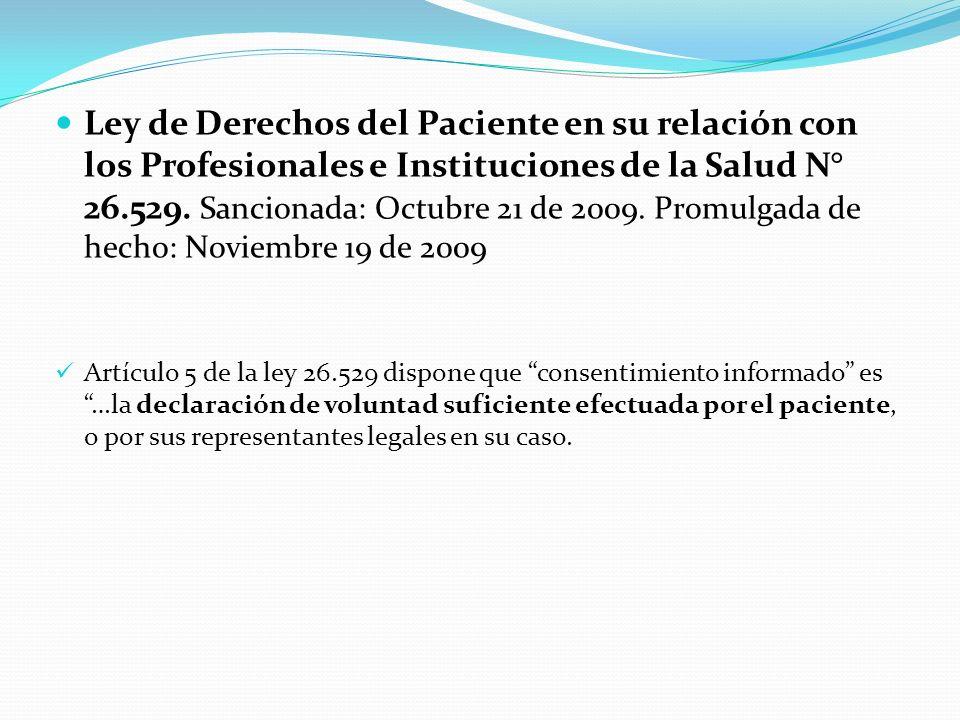 Ley de Derechos del Paciente en su relación con los Profesionales e Instituciones de la Salud N° 26.529.
