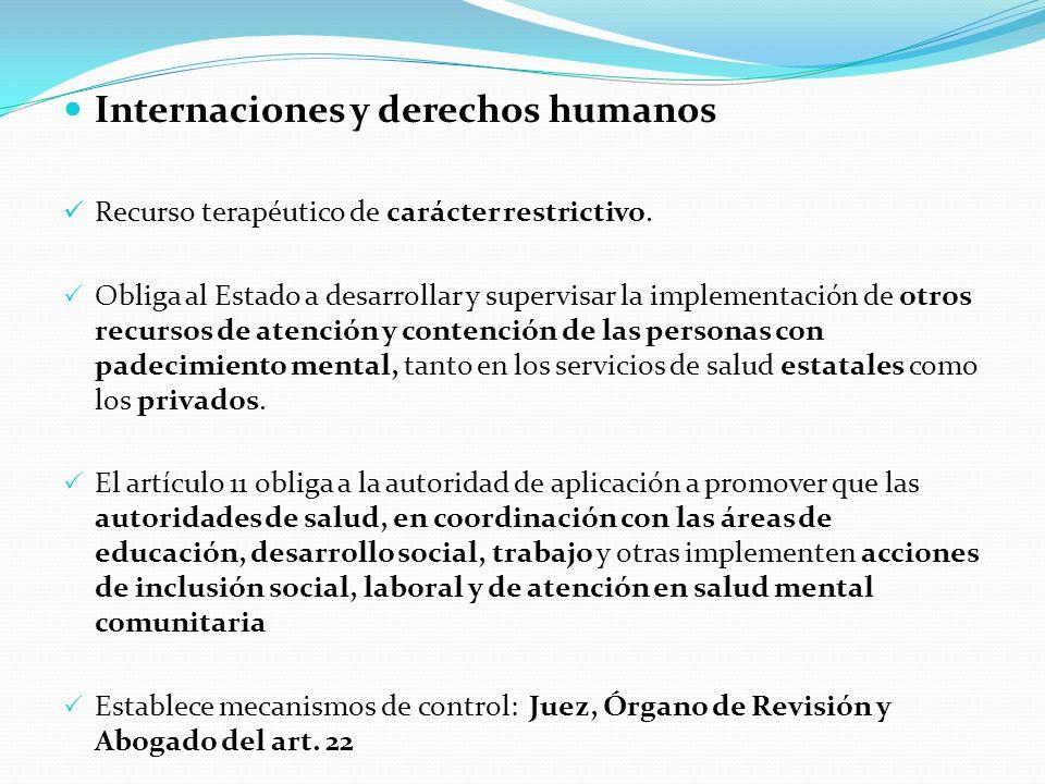 Internaciones y derechos humanos Recurso terapéutico de carácter restrictivo.