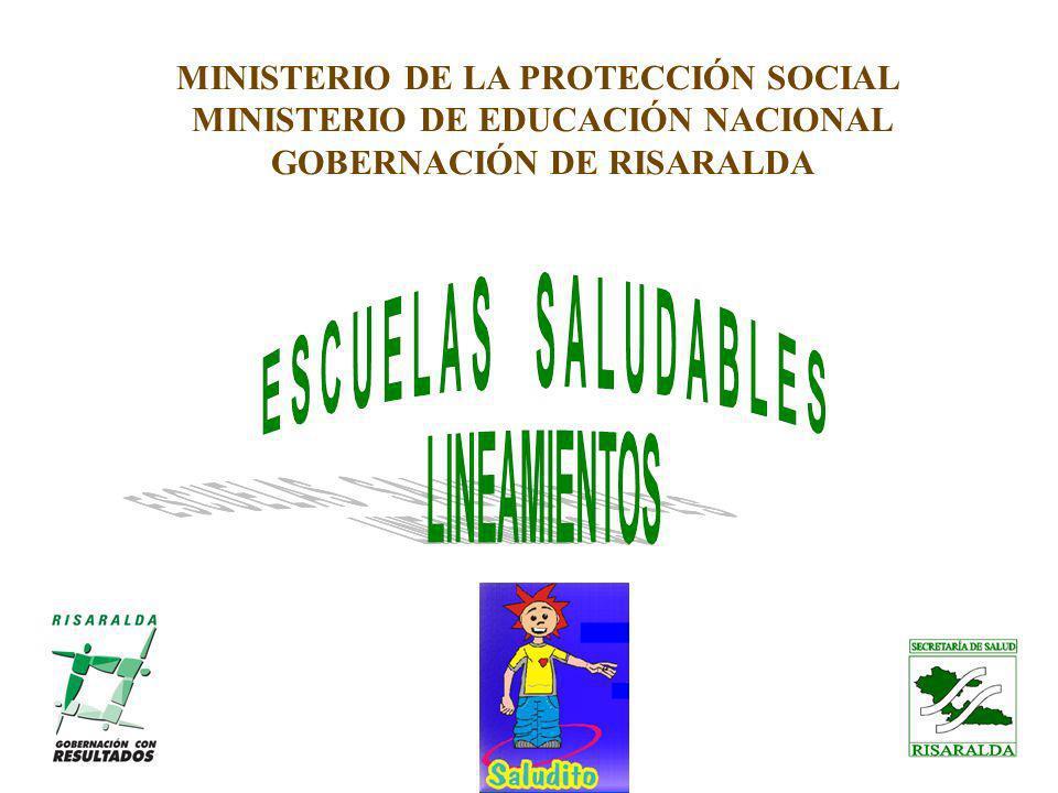 MINISTERIO DE LA PROTECCIÓN SOCIAL MINISTERIO DE EDUCACIÓN NACIONAL GOBERNACIÓN DE RISARALDA