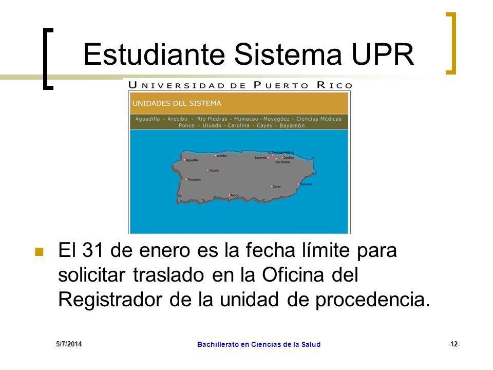5/7/2014 Bachillerato en Ciencias de la Salud-12- Estudiante Sistema UPR El 31 de enero es la fecha límite para solicitar traslado en la Oficina del R