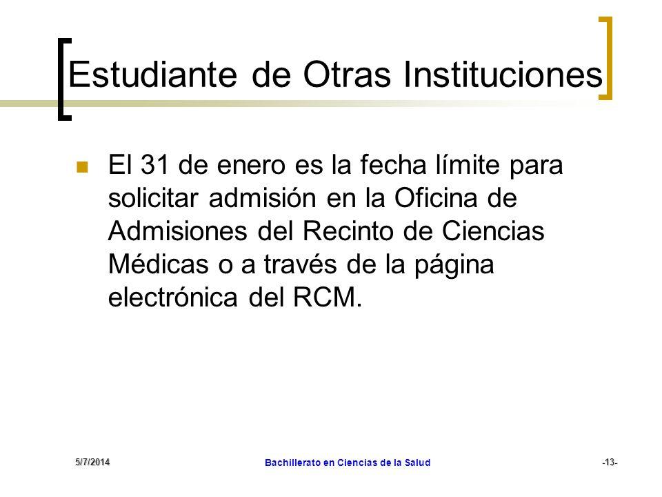 5/7/2014 Bachillerato en Ciencias de la Salud-13- Estudiante de Otras Instituciones El 31 de enero es la fecha límite para solicitar admisión en la Of