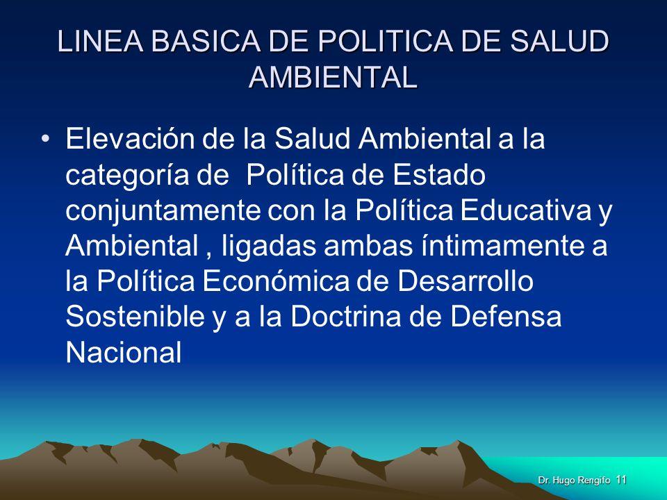 LINEA BASICA DE POLITICA DE SALUD AMBIENTAL Elevación de la Salud Ambiental a la categoría de Política de Estado conjuntamente con la Política Educati