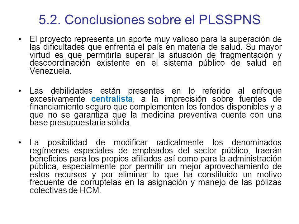 5.2. Conclusiones sobre el PLSSPNS El proyecto representa un aporte muy valioso para la superación de las dificultades que enfrenta el país en materia