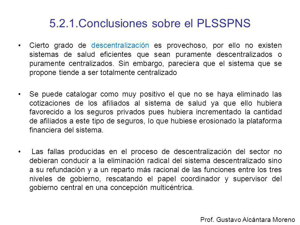 5.2.1.Conclusiones sobre el PLSSPNS Cierto grado de descentralización es provechoso, por ello no existen sistemas de salud eficientes que sean puramen