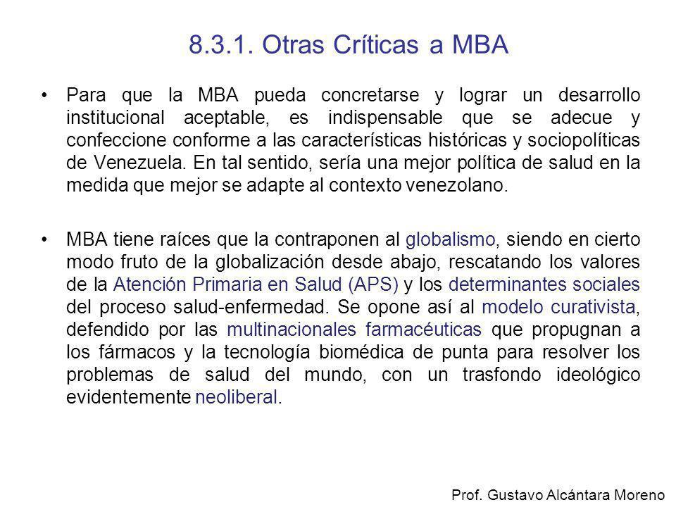 8.3.1. Otras Críticas a MBA Para que la MBA pueda concretarse y lograr un desarrollo institucional aceptable, es indispensable que se adecue y confecc
