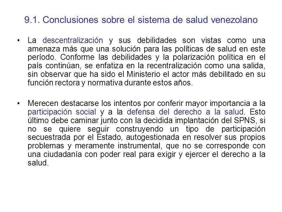 9.1. Conclusiones sobre el sistema de salud venezolano La descentralización y sus debilidades son vistas como una amenaza más que una solución para la