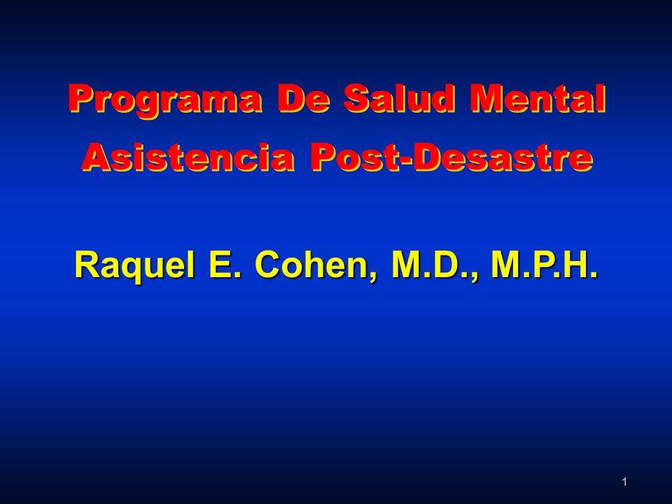 1 Programa De Salud Mental Asistencia Post-Desastre Raquel E. Cohen, M.D., M.P.H.