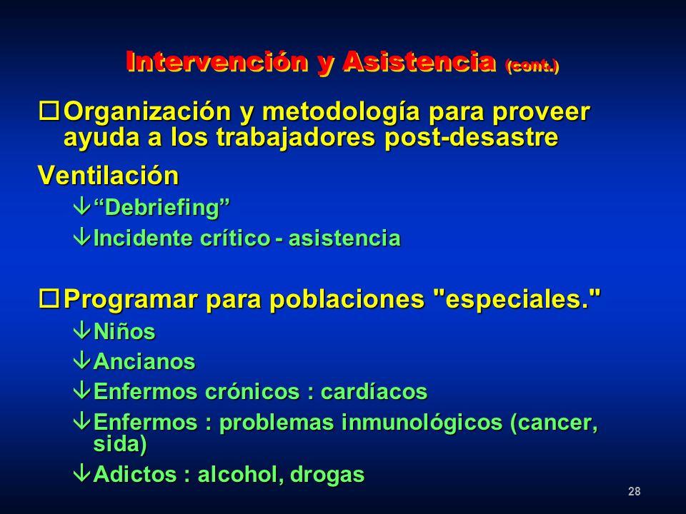28 Intervención y Asistencia (cont.) oOrganización y metodología para proveer ayuda a los trabajadores post-desastre Ventilación âDebriefing âIncident