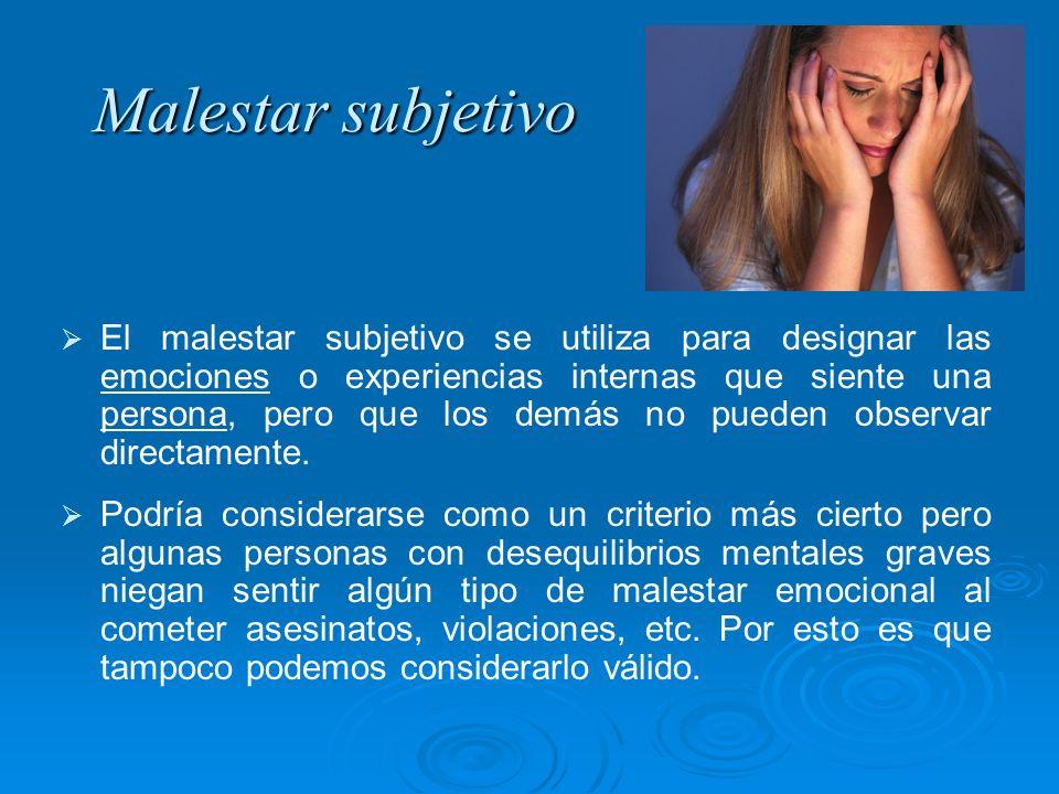 Malestar subjetivo Malestar subjetivo El malestar subjetivo se utiliza para designar las emociones o experiencias internas que siente una persona, per