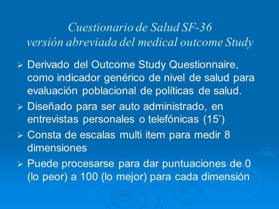 Cuestionario de Salud SF-36 versión abreviada del medical outcome Study Derivado del Outcome Study Questionnaire, como indicador genérico de nivel de