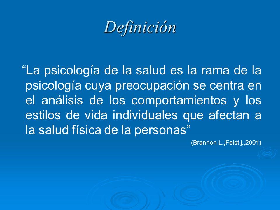 Definición La psicología de la salud es la rama de la psicología cuya preocupación se centra en el análisis de los comportamientos y los estilos de vi