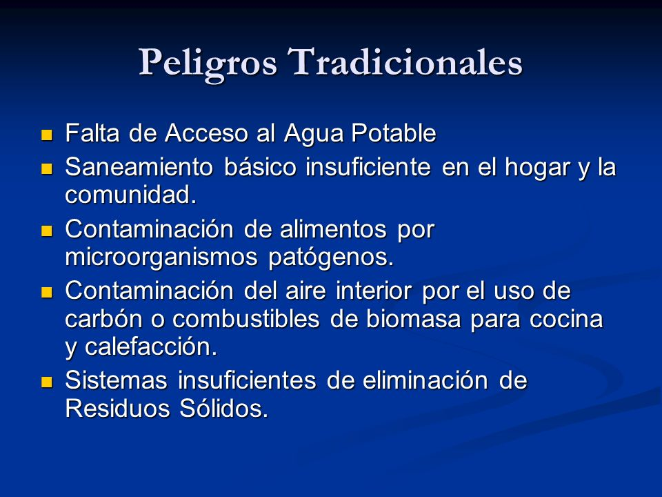Peligros Tradicionales Falta de Acceso al Agua Potable Falta de Acceso al Agua Potable Saneamiento básico insuficiente en el hogar y la comunidad. San