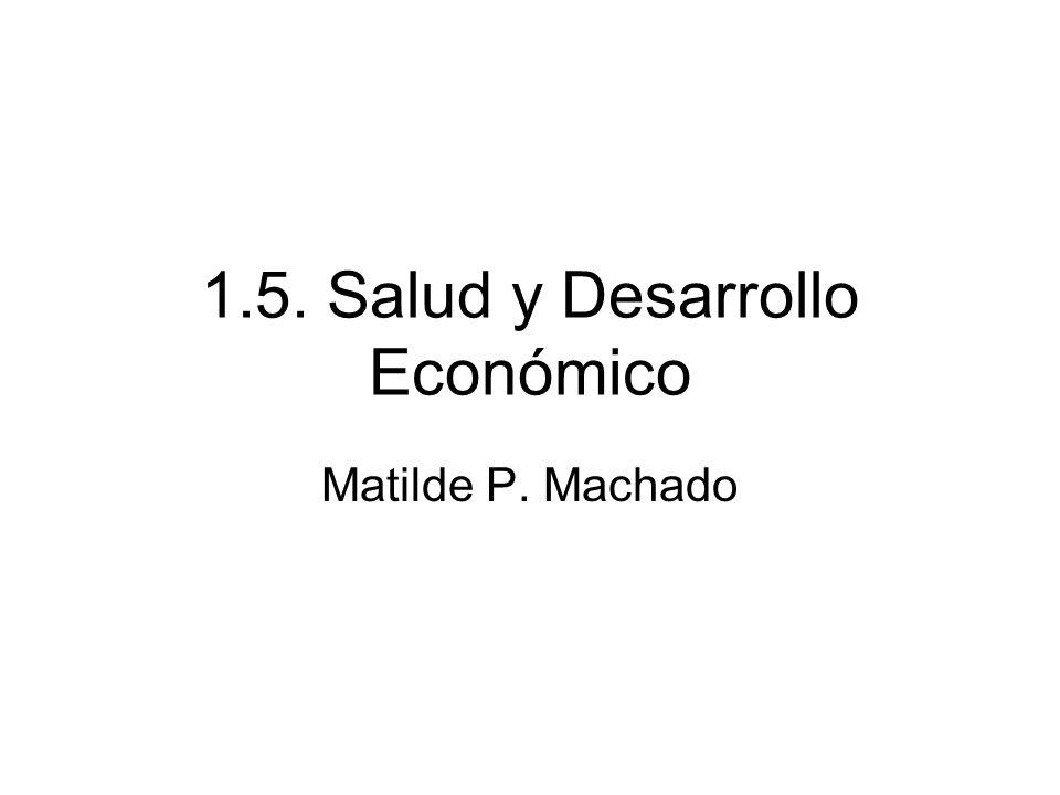 1.5. Salud y Desarrollo Económico Matilde P. Machado