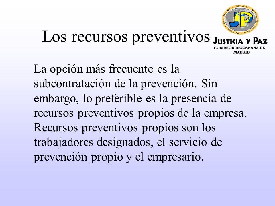 Los recursos preventivos La opción más frecuente es la subcontratación de la prevención.