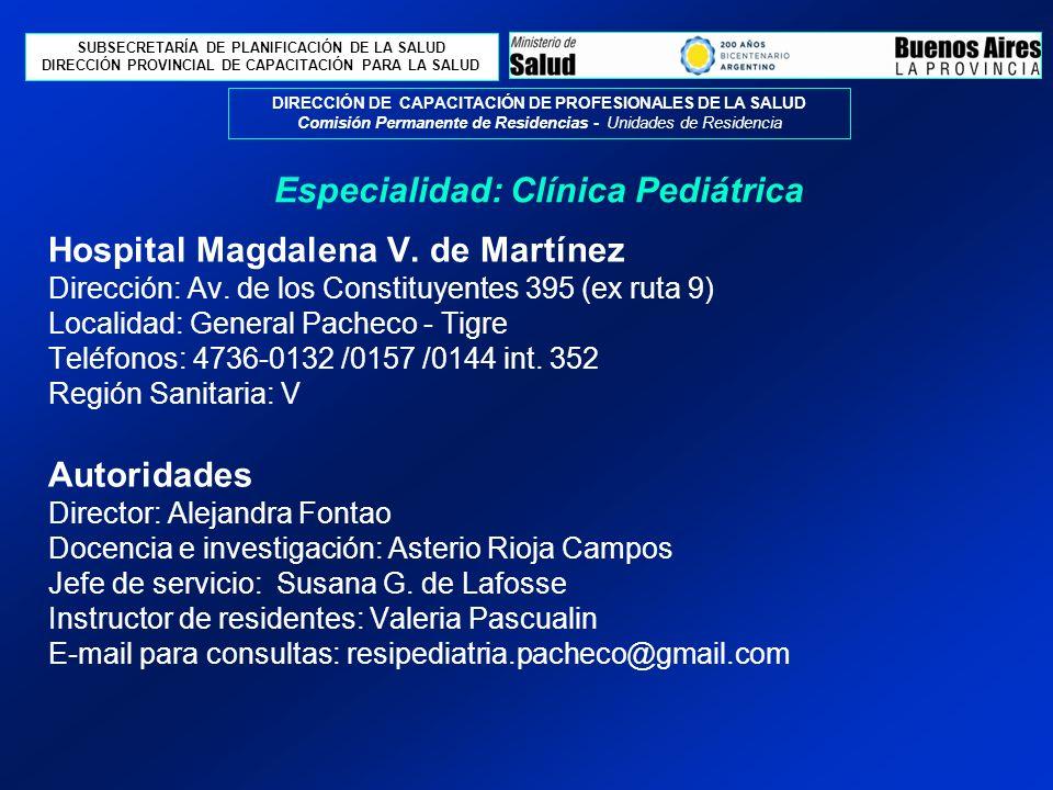 SUBSECRETARÍA DE PLANIFICACIÓN DE LA SALUD DIRECCIÓN PROVINCIAL DE CAPACITACIÓN PARA LA SALUD DIRECCIÓN DE CAPACITACIÓN DE PROFESIONALES DE LA SALUD Comisión Permanente de Residencias - Unidades de Residencia Hospital Magdalena V.