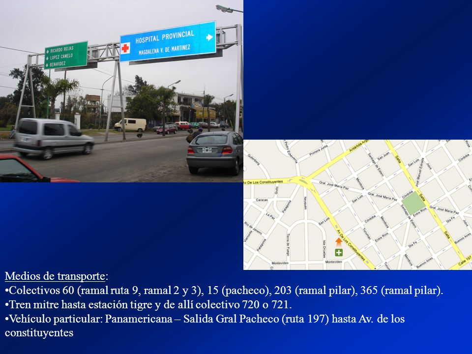 Medios de transporte: Colectivos 60 (ramal ruta 9, ramal 2 y 3), 15 (pacheco), 203 (ramal pilar), 365 (ramal pilar).